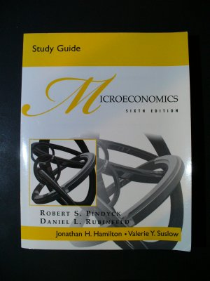 Study Guide for Microeconomics Robert Pindyck and Daniel Rubinfeld
