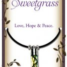 Sweetgrass Pendant for Love, Hope, and Peace