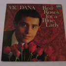 Vic Dana - Red Roses For A Blue Lady  (Vinyl Record)