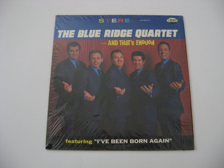 The Blue Ridge Quartet - And That's Enough - 1970's (Vinyl Records)
