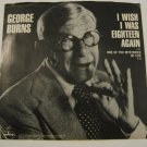 George Burns - I Wish I Was Eighteen Again/One Of The Mysteries Of Life - 1976  (Vinyl Records)