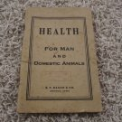 Health for Man and Domestic Animals 1916 1st Edition