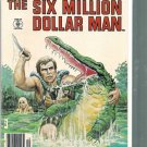 SIX MILLION DOLLAR MAN # 4, 6.0 FN