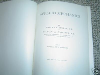 Applied Mechanics  by Charles Fuller S.B.  Vol I