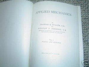 Applied Mechanics  by Charles Fuller S.B.  Vol I