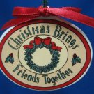 CHRISTMAS BRINGS FRIENDS TOGETHER CHRISTMAS ORNAMENT