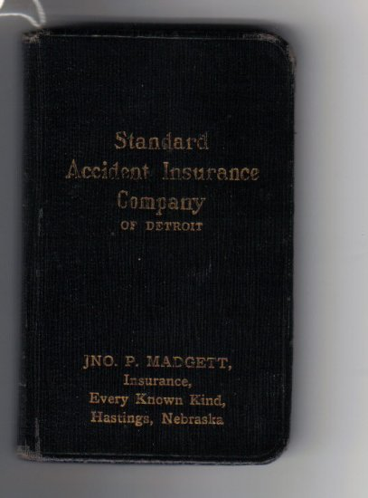Standard Accident Insurance Company of Detroit small book  - Adv for Jno. P. Madgett, Hastings, Nebr