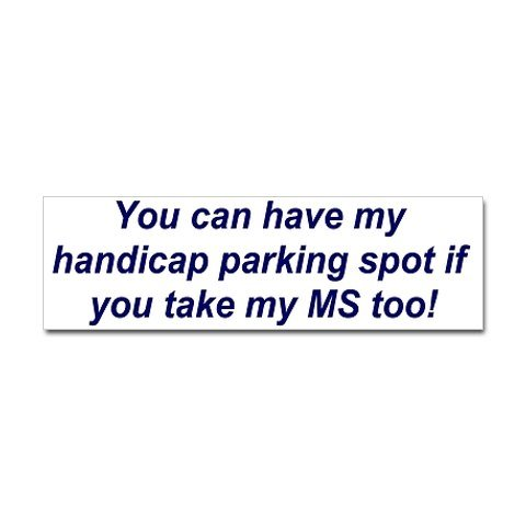 You can have my parking..... Bumper Sticker