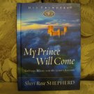 My Prince Will Come by Sheri Rose Shepherd  ISBN # 1-59052-531-0 CHRISTIAN BOOK