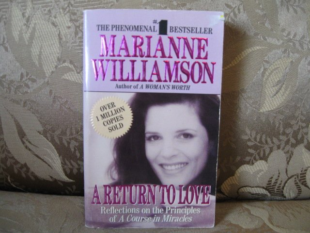 A Return to Love by Marianne Williamson  paperback  ISBN # 0 06 109290 8
