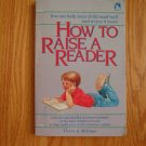 How to Raise a Reader Author: Elaine McEwan ISBN # 1 55513 211 1