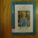 GIRLHOOD JOURNEYS JULIET ENGLAND 1339 Anna Kirwan  ISBN 0 689 80983 2 Ages 7 - 11
