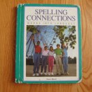 SPELLING CONNECTIONS STUDENT BOOK 5 ZANER - BLOSER ISBN # 0 88309 450 9 HARDCOVER HOME SCHOOL