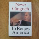 TO RENEW AMERICA BY NEWT GINGRICH HARDCOVER BOOK ISBN #  0 06 017669 X