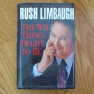THE WAY THINGS OUGHT TO BE BY RUSH LIMBAUGH HARDCOVER BOOK ISBN #  0 671 75145 X