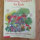 GARDEN WIZARDRY FOR KIDS PAPERBACK BOOK HOMESCHOOL ISBN # 0-439-27612-8