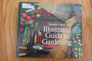 READER'S DIGEST ILLUSTRATED GUIDE TO GARDENING HARDCOVER BOOK ISBN # 0-89577-046-6  1978