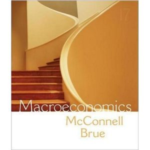 Macroeconomics 17 Edition ISBN-13: 978-0073273082 Campbell McConnell and Stanley Brue