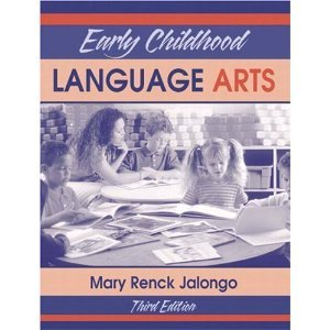 Early Childhood Language Arts Mary Renck Jalongo (3rd Edition) ISBN-13: 978-0205355426 Book