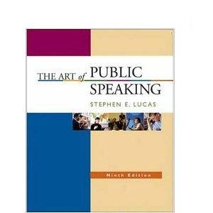 The Art of Public Speaking ISBN-13: 978-0073228655 Stephen Lucas