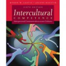 Intercultural Competence Interpersonal Communication Across Cultures 6th Ed ISBN-13: 978-0205595754
