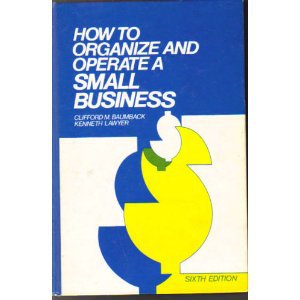 How to Organize and Operate a Small Business Hardcover ISBN-13: 978-0134256948