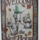 Welcome to the Nut House Tin Sign 12x17 #643323153017