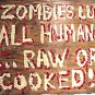 Zombie's Luv All Humans..Raw or Cooked! hand painted wooden Sign by CJ  studios