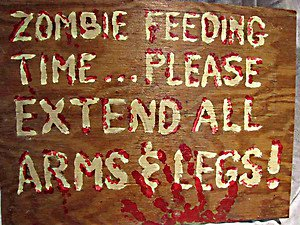 Zombie Feeding Time..Please extend all Arms & Legs painted Sign by CJ  studios