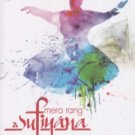 Mera Rang Sufiyana Hindi Audio CD 3 Disc Set(Bollywood/Sufi/Music/Songs)