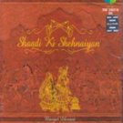 Shaadi Ki Shehnaiyan Hindi Wedding/ Bollywood Party Songs CD