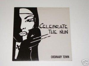 Celebrate The Nun - Odrinary Town
