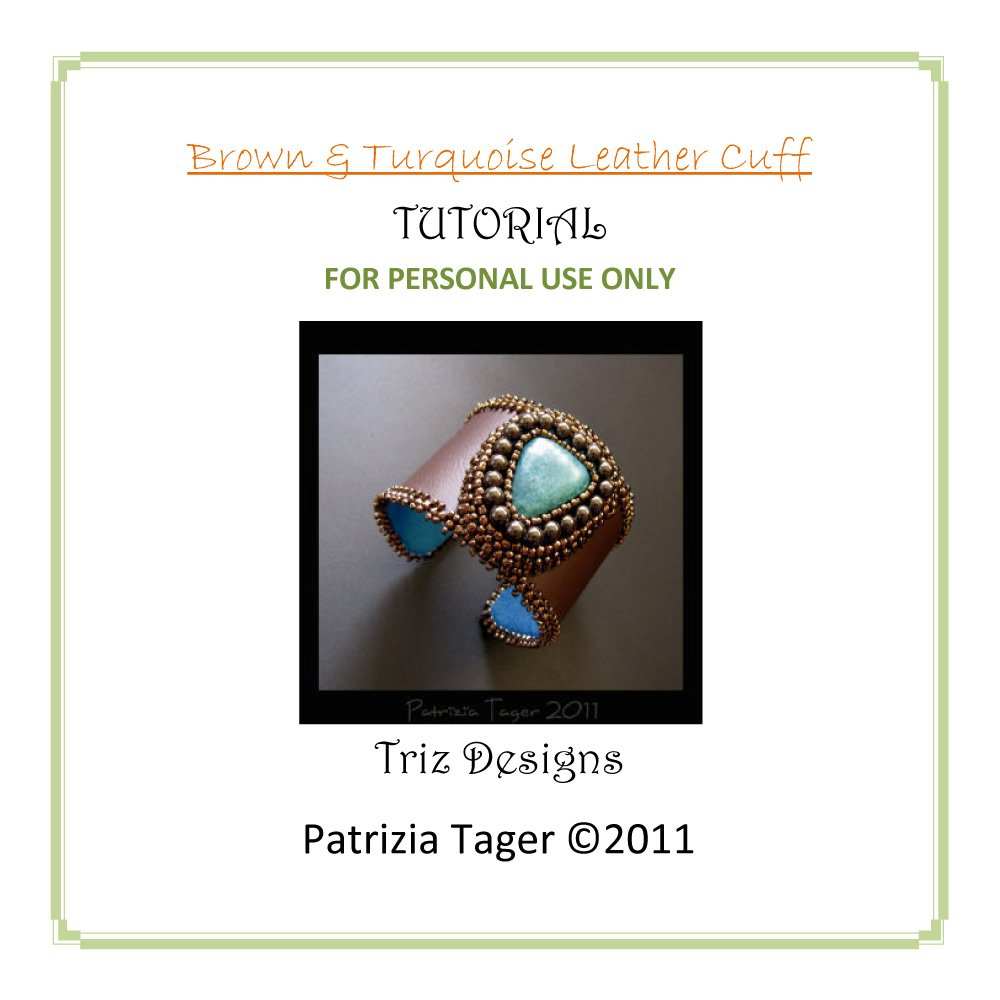PDF Tutorial - Bead embroidered Brown & Turquoise Leather Cuff - Instructions ONLY