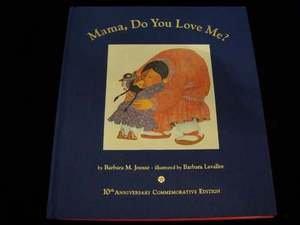 Mama Do You Love Me Book 10th Anniversary Commemorative