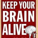 Keep Your Brain Alive : 83 Neurobic Exercises to Help Prevent Memory Loss and...