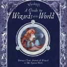 Wizardology : A Guide to Wizards of the World by Master Merlin (2007, Hardcover)