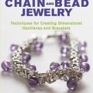 Handcrafting Chain and Bead Jewelry : Techniques for Creating Dimensional...