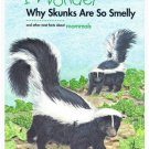 I Wonder Why Skunks Are So Smelly
