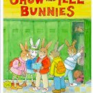 Show and Tell Bunnies by Kathryn Lasky