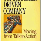 The Customer-Driven Company: Moving from Talk to Action by Richard C. Whiteley
