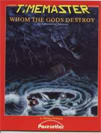 Time Master Module:  Whom the Gods Destroy