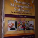 Pharmacy Management Software for Pharmacy Technicians: A Worktext, 2e, Inc. DAA