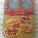 NEW Wilton Bakeware Mini Pie Pan Six Cavities Nonstick Limited 10 Year Warranty
