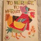 To Market To Market By Miriam Clark Potter 1961 Wonder Books 1st Ed.