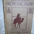 1918  Stories From Far Away  Cora Banks Pierce and Hazel Northrop foreign missionaries AL1005