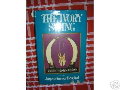 The Ivory Swing Janette Turner-Hospital signed 1st edition AL1047