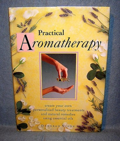 Practical Aromatherapy Deborah Nixon 1st edition illustrated AL1067