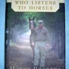 The Man Who Listens to Horses Monty Roberts 1st Canadian edition AL1083