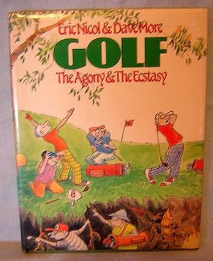 Golf The agony & The Ecstasy Eric Nicol & Dave More AL1100