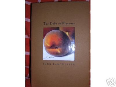 The Debt to Pleasure John Lanchester 1st edition mint rare AL1108